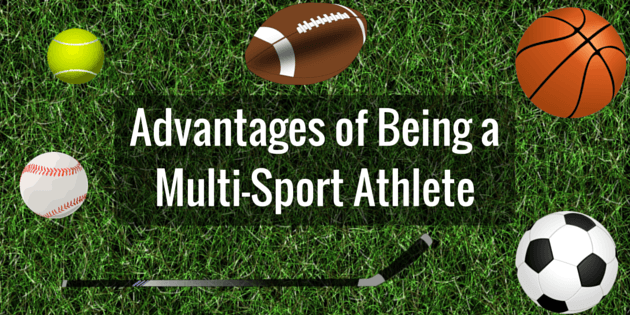 Advantages of Being a Multi-Sport Athlete