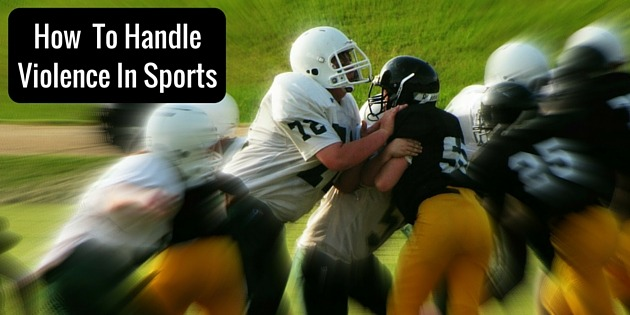 Violence in Sports and Handling Emotions