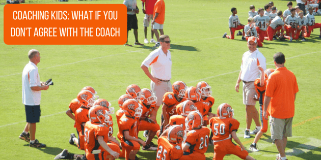 Coaching Kids: What If You Don't Agree With The Coach