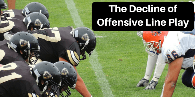 The Decline of Offensive Line Play