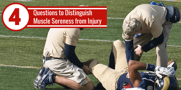 4 Questions to Distiguish Muscle Soreness from Injury