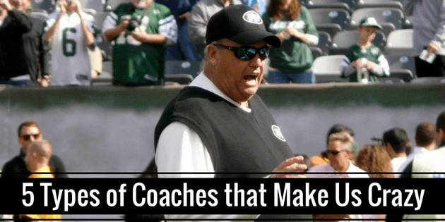 5 Types of Coaches that Make Us Crazy
