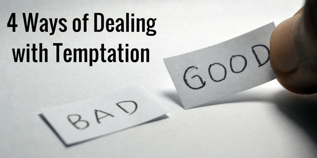4 Ways for Dealing with Temptation