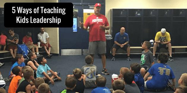 5 Ways of Teaching Kids Leadership