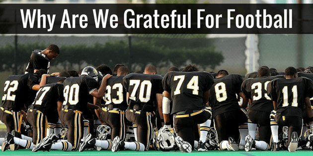 Why We Are Grateful For Football